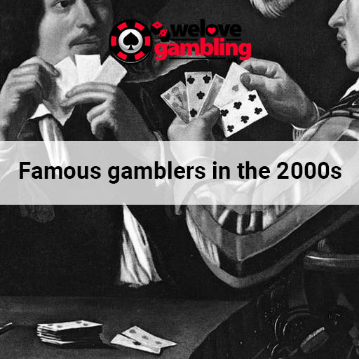 Famous-gamblers-in-the-2000s
