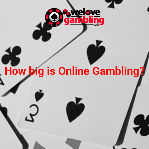how big is online gambling