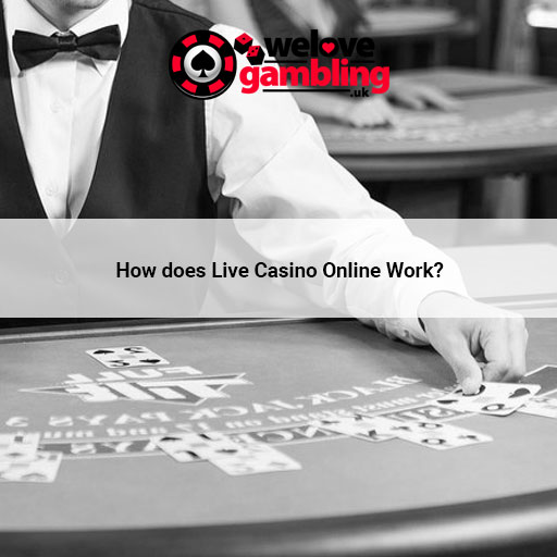 how do live casino work