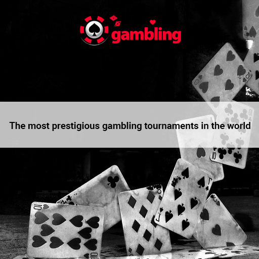 most-prestigious-gambling-tournaments